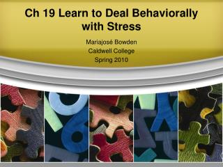 Ch 19 Learn to Deal Behaviorally with Stress