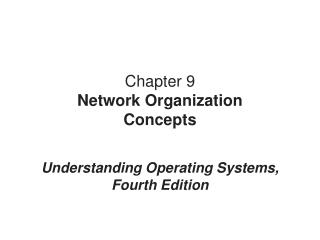Chapter 9 Network Organization Concepts