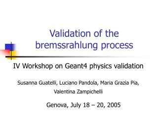 Validation of the bremssrahlung process