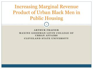 Increasing Marginal Revenue Product of Urban Black Men in Public Housing