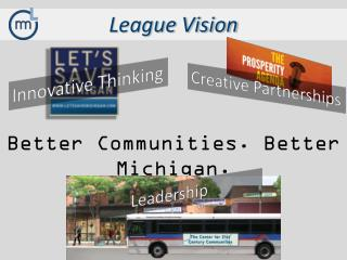 Better Communities. Better Michigan.