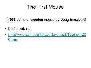 The First Mouse  ( 1968 demo of wooden mouse by Doug Engelbart)