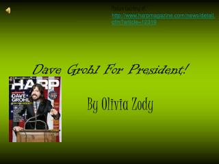 Dave Grohl For President!