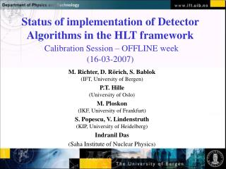 M. Richter, D. R ö rich, S. Bablok (IFT, University of Bergen) P.T. Hille (University of Oslo)