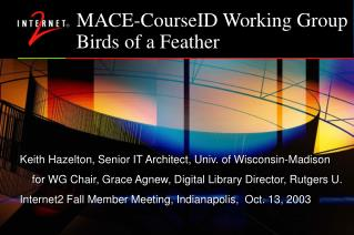 MACE-CourseID Working Group Birds of a Feather