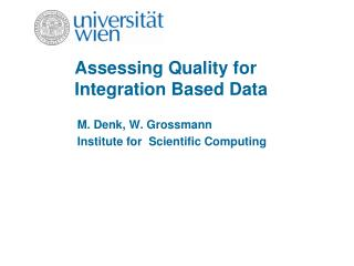 Assessing Quality for  Integration Based Data