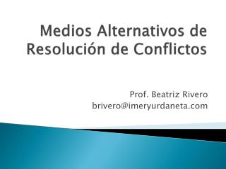 Medios Alternativos de Resolución de Conflictos