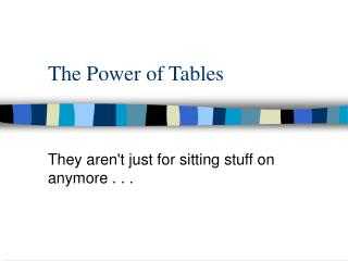 The Power of Tables