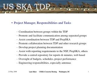 Project Manager, Responsibilities and Tasks Coordination between groups within the TDP