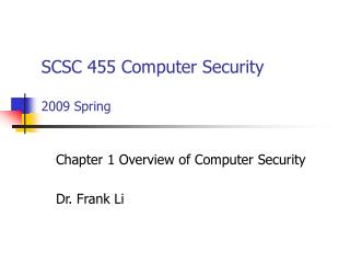 SCSC 455 Computer Security 2009 Spring