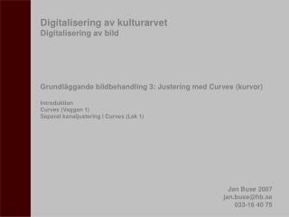 Digitalisering av kulturarvet Digitalisering av bild