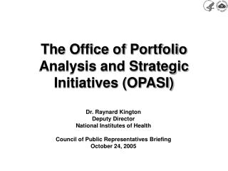The Office of Portfolio Analysis and Strategic Initiatives (OPASI)