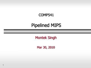 COMP541 Pipelined MIPS