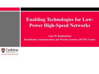 Enabling Technologies for Low-Power High-Speed Networks