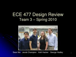 ECE 477 Design Review Team 3 – Spring 2010