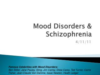 Mood Disorders & Schizophrenia