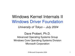 Windows Kernel Internals II Windows Driver Foundation University of Tokyo – July 2004