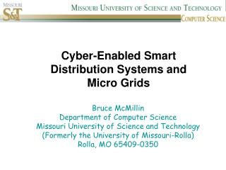 Cyber-Enabled Smart Distribution Systems and Micro Grids