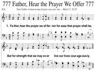 1.  Fa-ther, hear the prayer we of-fer: nor for ease that prayer shall be,