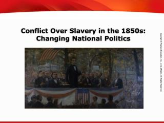 Conflict Over Slavery in the 1850s: Changing National Politics