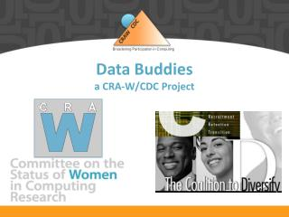 Data Buddies a CRA-W/CDC Project