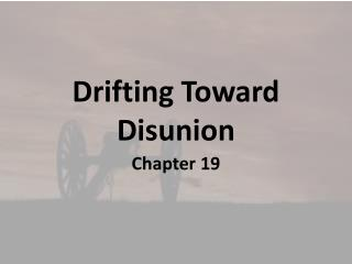 Drifting Toward Disunion