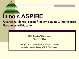 I llinois  ASPIRE A lliance for  S chool-based  P roblem-solving &  I ntervention  R esources in  E ducation