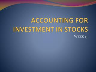 ACCOUNTING FOR INVESTMENT IN STOCKS