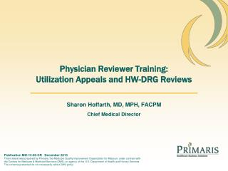 Physician Reviewer Training: Utilization Appeals and HW-DRG Reviews