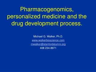 Pharmacogenomics, personalized medicine and the drug development process.