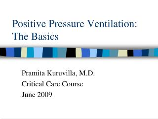Positive Pressure Ventilation: The Basics