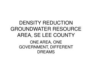 DENSITY REDUCTION GROUNDWATER RESOURCE AREA, SE LEE COUNTY