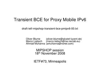 Transient BCE for Proxy Mobile IPv6 draft-ietf-mipshop-transient-bce-pmipv6-00.txt