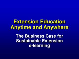 Extension Education Anytime and Anywhere