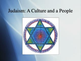 Judaism: A Culture and a People