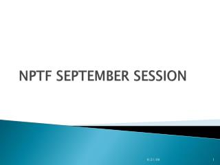 NPTF SEPTEMBER SESSION