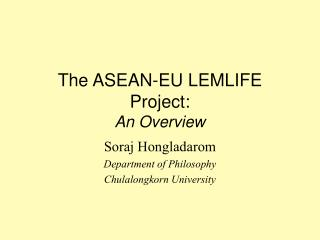 The ASEAN-EU LEMLIFE Project: An Overview