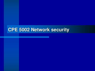 CPE 5002 Network security
