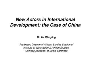 New Actors in International Development: the Case of China