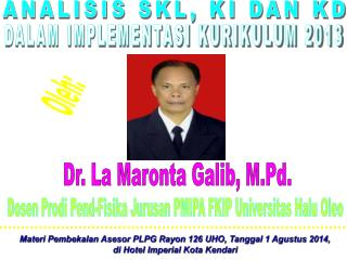 Dr. La Maronta Galib, M.Pd.
