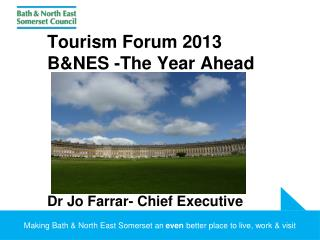 Tourism Forum 2013 B&NES -The Year Ahead