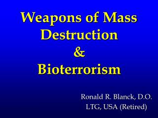 Weapons of Mass Destruction & Bioterrorism