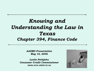 Knowing and Understanding the Law in Texas Chapter 394, Finance Code