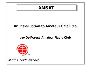 An Introduction to Amateur Satellites Lee De Forest  Amateur Radio Club