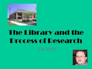 The Library and the Process of Research
