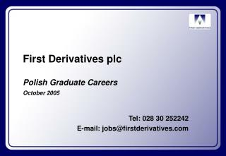 First Derivatives plc Polish Graduate Careers October 2005