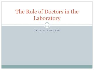 The Role of Doctors in the Laboratory