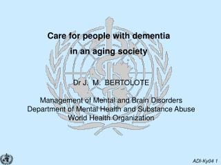 Care for people with dementia in an aging society