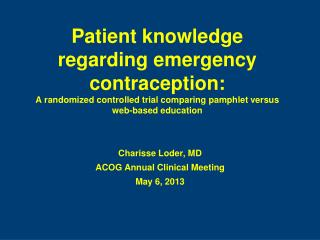 Charisse Loder, MD ACOG Annual Clinical Meeting May 6, 2013