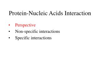 Protein-Nucleic Acids Interaction